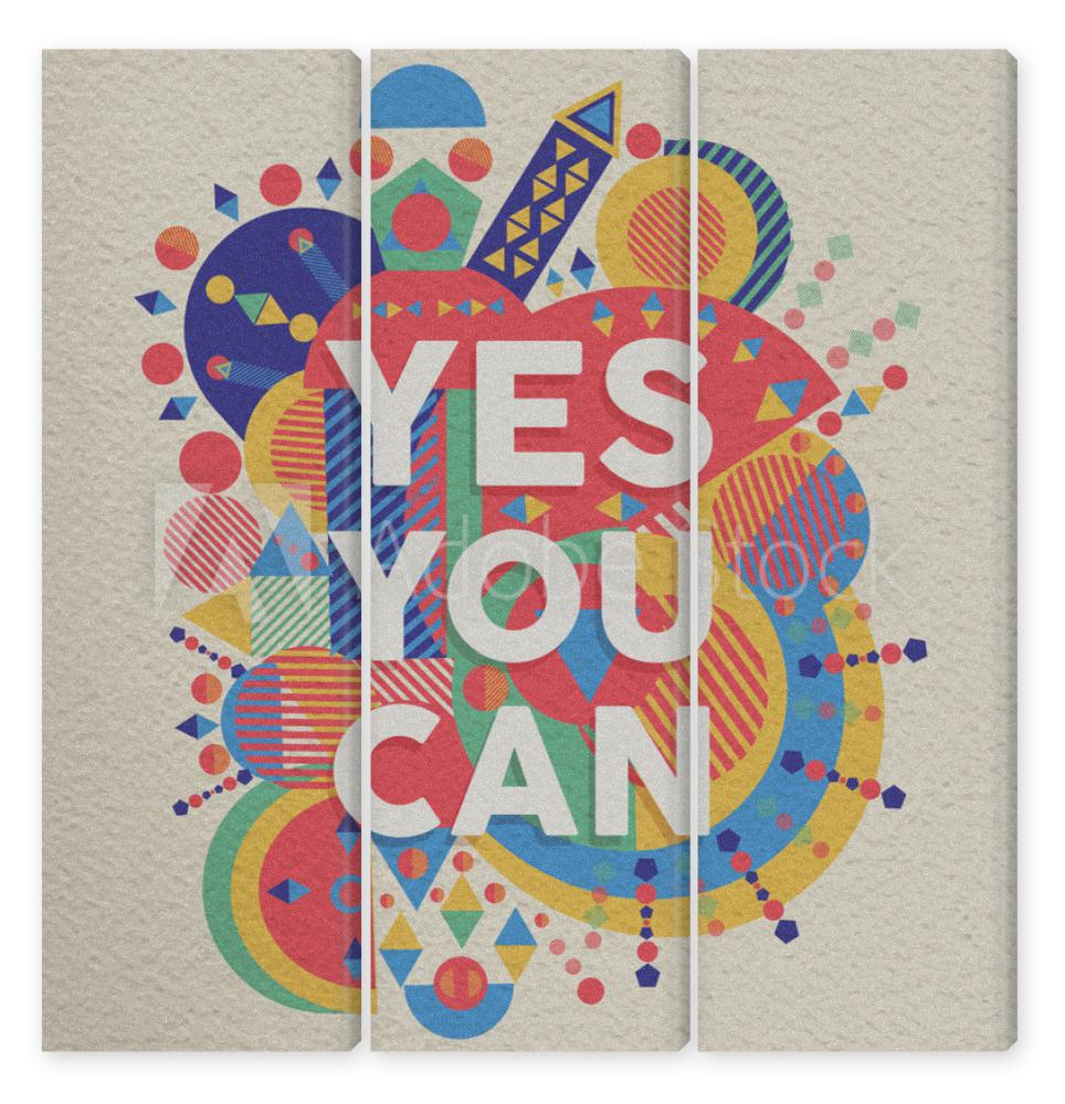 Obraz Tryptyk Yes you can quote poster